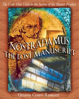Image for Nostradamus-The Lost Manuscript: The Code That Unlocks the Secrets of the Master Prophet