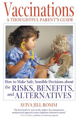 Image for Vaccinations: A Thoughtful Parent's Guide: How to Make Safe,  Sensible Decisions about the Risks, Benefits, and Alternatives