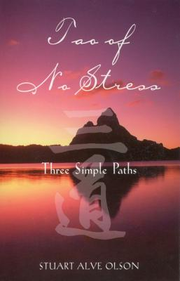 Image for Tao of No Stress: Three Simple Paths