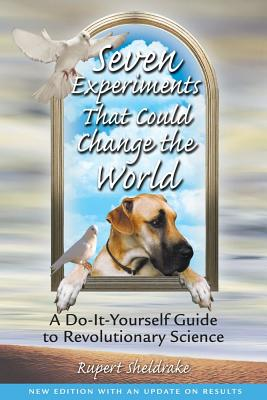 Image for Seven Experiments That Could Change the World - A Do-It-Yourself Guide to Revolutionary Science