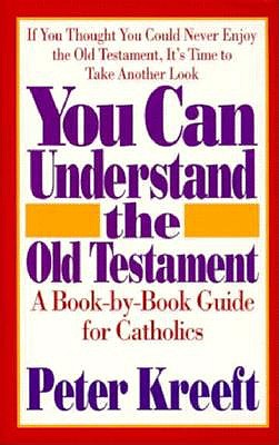 Image for You Can Understand the Old Testament: A Book-By-Book Guide for Catholics
