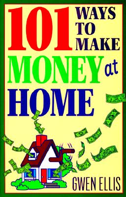 Image for 101 Ways to Make Money at Home