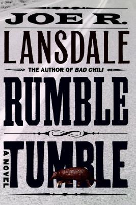 Rumble Tumble, Lansdale, Joe R.
