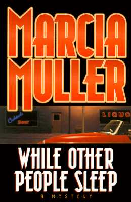 While Other People Sleep, Muller, Marcia