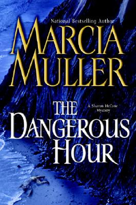 Image for The Dangerous Hour: A Sharon McCone Mystery