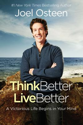 Image for Think Better, Live Better: Deleting Negative Thoughts, Labels, and Attitudes