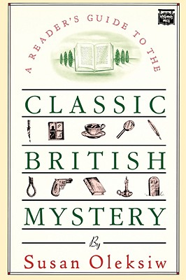 A Reader's Guide to the Classic British Mystery, Oleksiw, Susan