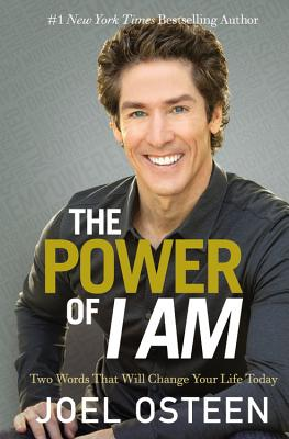 Image for The Power of I Am: Two Words That Will Change Your Life Today