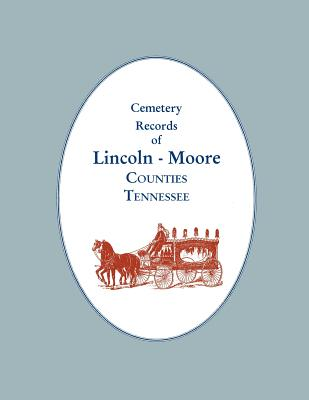 Image for Cemetery Records of Lincoln - Moore Counties, Tennessee