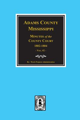 Adams County, Mississippi 1802-1804, Minutes of the Court., Administration, Work Projects