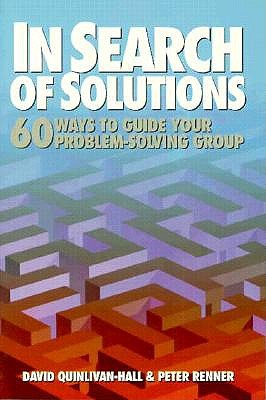 Image for In Search of Solutions: Sixty Ways to Guide Your Problem-Solving Group