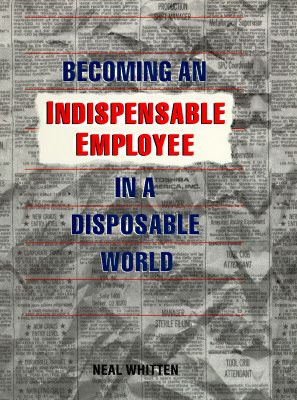 Image for Becoming an Indispensable Employee in a Disposable World