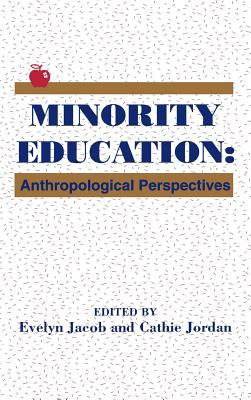 Image for Minority Education: Anthropological Perspectives (Social and Policy Issues in Education)