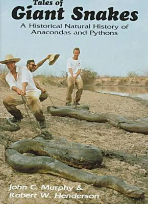 Image for Tales of Giant Snakes: A Historical Natural History of Anacondas and Pythons