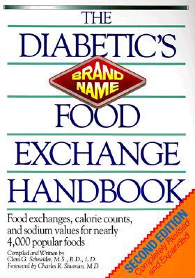 The Diabetic's Brand-name Food Exchange Handbook 2nd Ed, Clara G. Schneider, Andrea Barrett