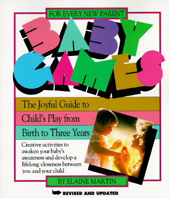 Image for BABY GAMES: THE JOYFUL GUIDE TO CHILD'S PLAY FROM BIRTH TO THREE YEARS