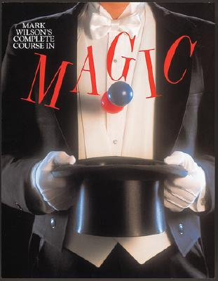 Image for Mark Wilson's Complete Course in Magic.