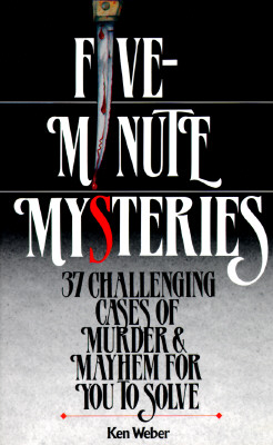 Image for Five-Minute Mysteries: 37 Challenging Cases of Murder and Mayhem for You to Solve