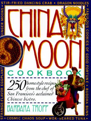 China Moon Cookbook, BARBARA TROPP