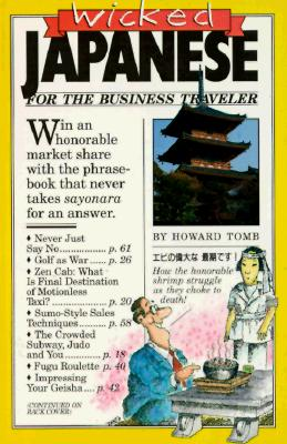 "Wicked Japanese For The Business Traveler, ""Tomb, Howard"""