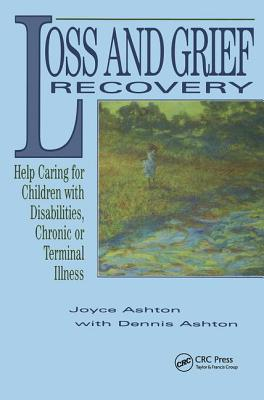 Image for Loss and Grief Recovery: Help Caring for Children With Disabilities, Chronic or Terminal Illness