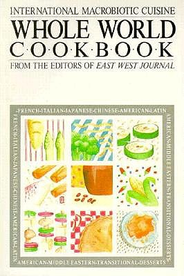Whole World Cookbook, East West editors