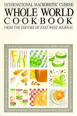 Whole World Cookbook, East West editors