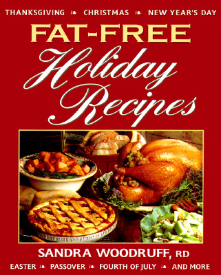 Image for Fat-Free Holiday Recipes: Delicious Fat-Free and Low-Fat Recipes for Holidays, Family Celebrations and Elegant Get Togethers