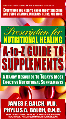 Image for PRESCRIPTION FOR NUTRITIONAL HEALING A-TO-Z GUIDE TO SUPPLEMENTS