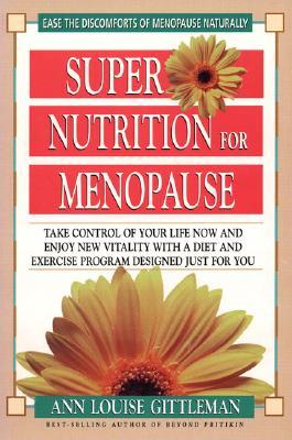 Supernutrition for Menopause, Gittleman, Ann Louise