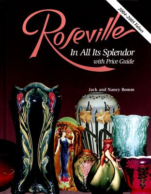 ROSEVILLE IN ALL ITS SPLENDOR WITH PRICE GUIDE, BOMM & BOMM