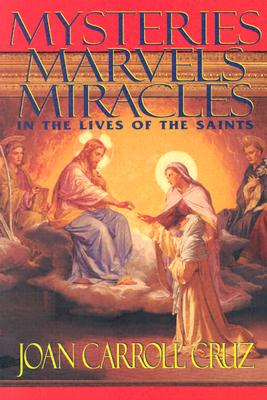 Image for Mysteries Marvels Miracles : In the Lives of the Saints