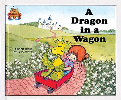 A Dragon in a Wagon (Magic Castle Readers Language Arts)