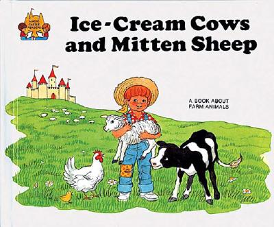 Image for ICE-CREAM COWS AND MITTEN SHEEP