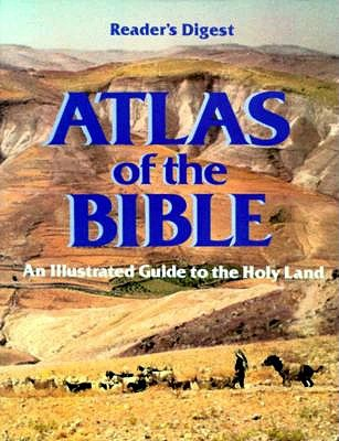 Atlas of the Bible (Readers Digest), READER'S DIGEST EDITORS