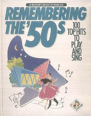 Image for Remembering The 50's:  100 Top Hits to Play and Sing (A Reader's Digest Songbook)