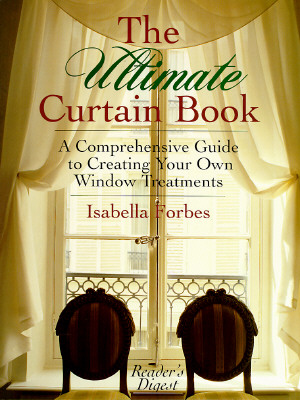 Image for The Ultimate Curtain Book: A Comprehensive Guide to Creating Your Own Window Treatments