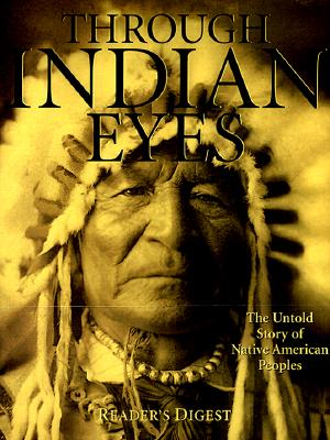 Image for THROUGH INDIAN EYES UNTOLD STORY OF NATIVE AMERICAN PEOPLES