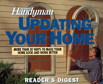 Image for The Family Handyman: Updating Your Home: Easy Ways to Make Your Home Look and Work Better