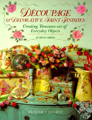 Image for Decoupage & Decorative Paint Finishes: Creating Treasures Out of Everyday Objects