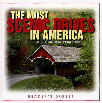 Image for The Most Scenic Drives in America: 120 Spectacular Road Trips