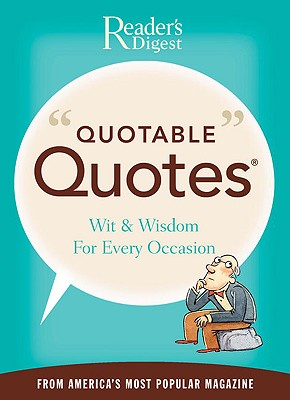 Image for Quotable Quotes: Wit and Wisdom for All Occasions from America's Most Popular Magazine