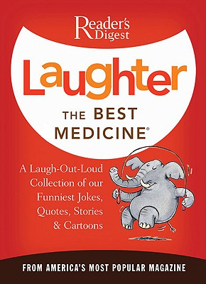 Image for Laughter, the Best Medicine: Jokes, Gags, and Laugh Lines from America's Most Popular Magazine