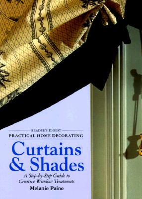 Image for Curtains And Shades: A Step-By-Step Guide To Creative Window Treatments