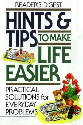 Image for Hints & Tips to Make Life Easier : Practical Solutions for Everyday Problems