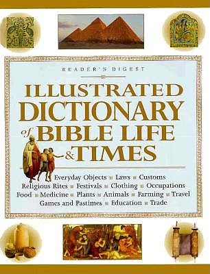 Image for Illustrated Dictionary of Bible Life and Times
