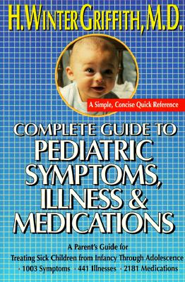 Image for Complete guide to pediatric symptoms, illness and medication
