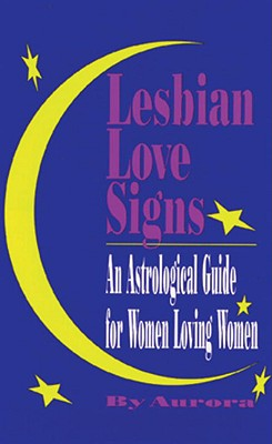 Image for Lesbian Love Signs - An Astrological Guide for Women Loving Women