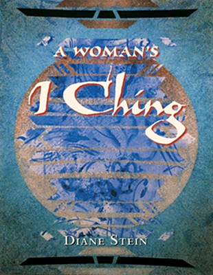 Image for A Woman's I Ching : A New Version of the Book of Changes