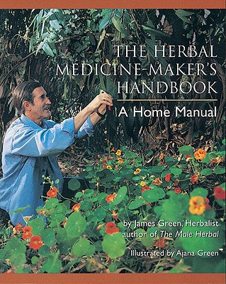 Image for HERBAL MEDICINE-MAKER'S HANDBOOK A HOME MANUAL